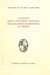 Catalogo degli strumenti musicali dell'accademia filarmonica di Verona