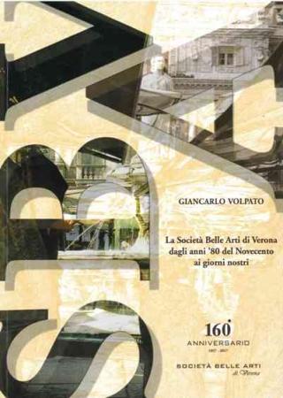 La società Belle Arti di Verona dagli anni '80 del Novecento ai giorni nostri