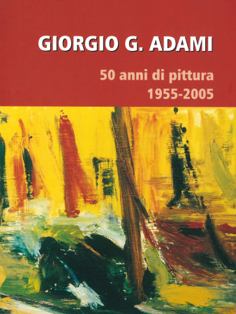 Giorgio G. Adami 50 anni di pittura